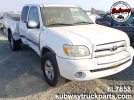 Used Parts 2006 Toyota Tundra 4.7L 4×2